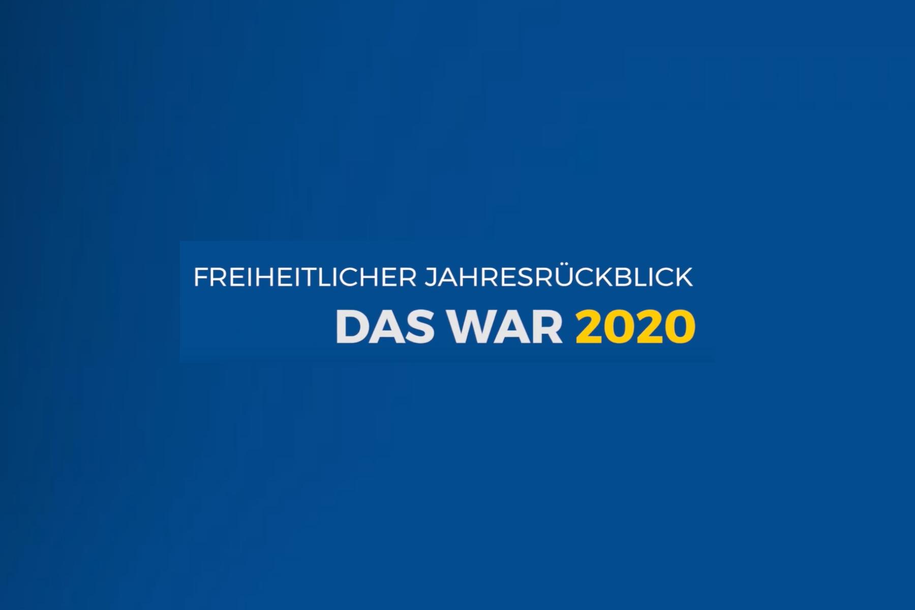 Das war 2020 – Freiheitlicher Jahresrückblick im Video